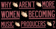 I've asked this same question 10 years ago...Why aren't more women becoming music producers?