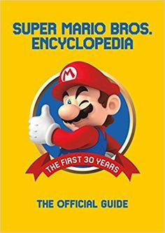 Buy Super Mario Encyclopedia by Nintendo at Mighty Ape NZ. Power Up! Super Mario Encyclopedia is jam-packed with content from all seventeen Super Mario games--from the original Super Mario Bros. to Super Mari. Super Mario World, Super Mario Games, Super Mario Bros 1985, Super Nintendo, Yoshi, The Legend Of Zelda, Mario Brothers, Game Boy, Free Pdf Books