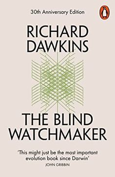 [el libro]The Blind Watchmaker: Why the Evidence of Evolution Reveals a Universe Without Design {PDF} Descarga gratuita de libros Richard Dawkinsaaspcaa Charles Darwin, Got Books, Books To Read, Reading Online, Books Online, Kindle, Richard Dawkins, Theory Of Evolution, Science Books