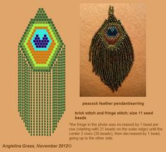 peacock feather pendant/earring pattern by Angielina Grass, DO NOT ALTER THIS IMAGE, THIS IS MY PRO sharing this pattern online is allowed, however altering the original image in any way is NOT allowed. Macrame Earrings Tutorial, Beaded Earrings Patterns, Seed Bead Patterns, Earring Tutorial, Peyote Patterns, Beading Patterns, Brick Stitch Earrings, Seed Bead Jewelry, Seed Beads