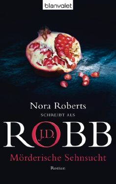 Mörderische Sehnsucht by Nora Roberts writing as J.D. Robb #bookcover  #bookcoverdesign