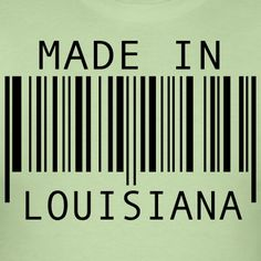 are you made in louisiana?