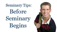 Seminary tips to help you prepare for class over the summer.  Great for new teachers.