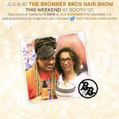 Can't make it to the #BronnerBros. Hair Show this weekend? Don't worry! You can still follow all the action through Jane Carter Solution's #Twitter. There will also be JCS product #giveaways for both those attending the show AND our other followers! Find us now at twitter.com/janecarter