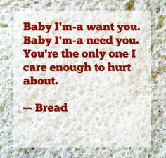 Bread/ Baby I'm-A Want You