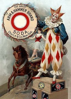 Advertisement for Arm & Hammer baking soda, showing a clown, and an acrobat on a horse. This vintage ad poster dates to Éphémères Vintage, Cirque Vintage, Vintage Clown, Vintage Ephemera, Vintage Style, Vintage Carnival, Posters Vintage, Vintage Advertising Posters, Retro Poster