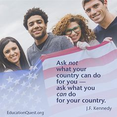 Ask not what your country can do for you - ask what you can do for your country.  - J.F. Kennedy #Quote #Inspire #Inspiration #JFK