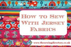 How to sew with jersey fabrics - a beginner's guide
