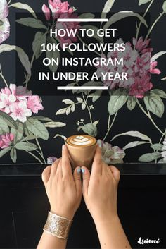 How to Get 10K Followers on Instagram in Under a Year