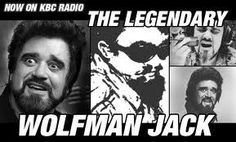 Wolfman Jack...Clap for the Woldman, he gonna rate your record high...gotta love payola