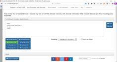 http://encoderdecoder.com - Base64 / HTML / URL / XML Encoder and Decoder