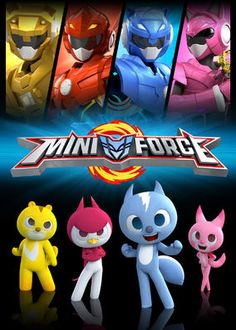 Miniforce (2016) - Four animal superheroes called the Miniforce transform into robots to protect small and defenseless creatures from the hands of scheming villains.