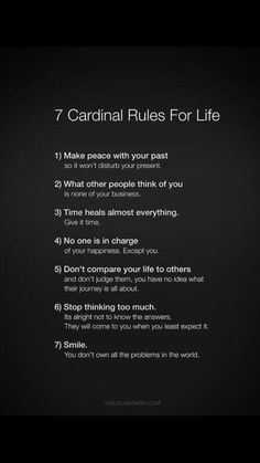 """7 Cardinal Rules For Life. I'm one of those people that tend to post a large amount of inspirational quotes and memes on my Facebook page. I'm not posting them as a veil, I really am that annoyingly optimistic and positive. The other day I posted a meme called """"7 Cardinal Rules For Life"""" and it seemed to really resonate with my followers. Hopefully, it'll inspire you to live by them as well! #theindiechicks #rules #life #quotes #quotestoliveby #cardinalrules #advice #motivation #inspiration"""