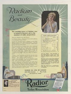 "In the 1920s, the radioactive metal radium was considered a miracle cure. ""Radiotherapy"" was used to treat not only cancer and lupus, but acne, baldness and impotence; you could even buy ""Radium"" brand butter, cigarettes and beer."
