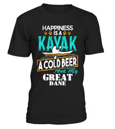 "# Happiness is a Kayak Cold Beer My Great Dane T-Shirt .  Special Offer, not available in shops      Comes in a variety of styles and colours      Buy yours now before it is too late!      Secured payment via Visa / Mastercard / Amex / PayPal      How to place an order            Choose the model from the drop-down menu      Click on ""Buy it now""      Choose the size and the quantity      Add your delivery address and bank details      And that's it!      Tags: This tee makes a perfect gift…"