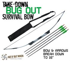 Take Down Bug Out Survival Bow and Arrow