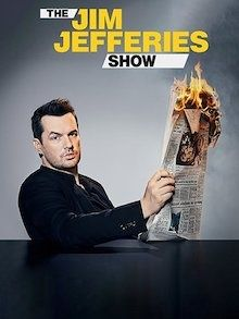 The Jim Jefferies Show is an American talk show and news satire program.