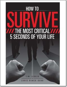 How to Survive the Most Critical 5 Seconds of Your Life: Tim Larkin, Chris Ranck-Buhr. The real question is face-to-face with life-or-death violence, can you defend yourself and your family? Because in that moment, nothing else matters. Good Books, Books To Read, My Books, Best Survival Books, Survival Stuff, Survival Gear, Self Defense Women, Self Defense Techniques, How To Protect Yourself