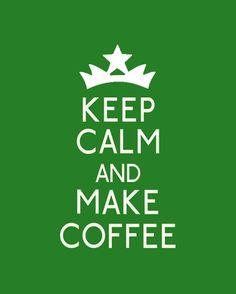 keep calm: with coffee!