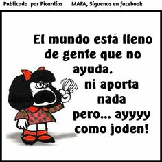 Ayyyy como joden! Mafalda Quotes, My Superman, Funny Thoughts, Just Relax, Spanish Quotes, Meant To Be, Laughter, Funny Quotes, How To Plan
