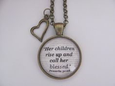 "Bible Verse Pendant Necklace ""Her children rise up and call her blessed. Proverbs 31:28"" on Etsy, $12.00"