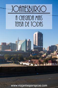 Joanesburgo e a chegada mais tensa de todas. África do Sul, Joanesburgo, dirigir na África