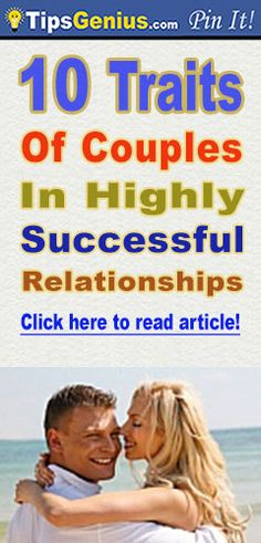 10 traits of couples in highly successful relationships. It is a lovely article, read it!