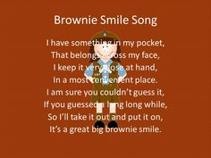 Brownie Smile Song...I remember this song when I was a Brownie