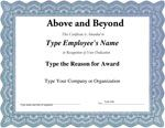 Above and Beyond - Recognition Certificate. Visit http://www.ConfidenceCenter.com for free Employee Morale Boosters that create happy motivated employees. For downloadable Recognition Certificates visit http://www.EmployeeMoraleCenter.com