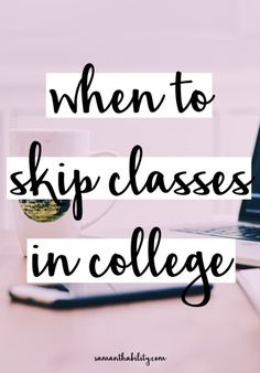 When to skip classes in college! These tips will help you determine when it's unavoidable and when it's best to skip college classes! Being a college student can be exhausting!