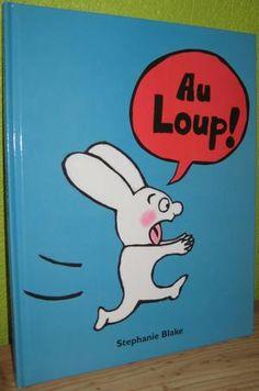 Au loup !   Stéphanie Blake  Editions L'école des Loisirs