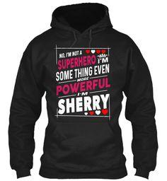 I'm Not A Superhero, I'm Sherry ! Black Sweatshirt Front