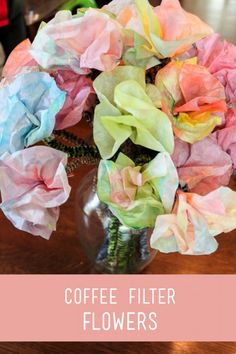 Colored coffee filters flowers for the kids to make!