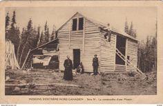 Missions D'Extreme Nord Canadien, La construction d'une Mission , 1910s