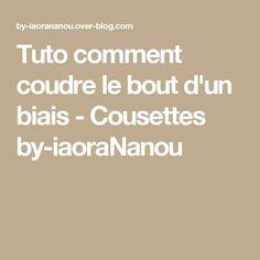 Tuto comment coudre le bout d'un biais - Cousettes by-iaoraNanou