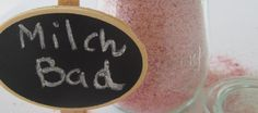 Tutorial: DIY-Milchbad