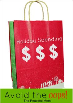 Save Money: Avoid the Holiday Spending Oops!--The Peaceful Mom