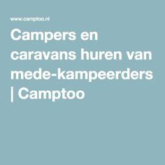 Campers en caravans huren van mede-kampeerders | Camptoo