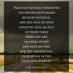 "Patient Practice, a poem from Thoughts Discovered: Volume Wisdom for This Age by S. ""Practice patience wheneverthe opportunity arise. Best Vibrators, Business Quotes, Patience, Opportunity, Poems, Writer, Wisdom, Age, Thoughts"