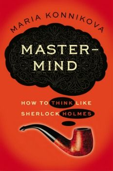 February 2013 Psychology Book of the Month - How to Think Like Sherlock Holmes By Maria Konnikova. Click image or see following link for details of this and all the Psychology book of the month entries. http://www.all-about-psychology.com/psychology-books.html