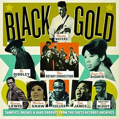 Black Gold: Samples, Breaks & Rare Grooves From The Chess…