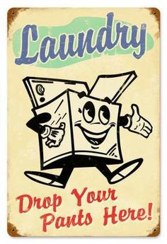 If you're on a hunt for vintage tin laundry signs, you definitely need to check out the Vintage Laundry Drop Pants Metal Sign. Laundry Humor, Laundry Room Signs, Antique Signs, Vintage Metal Signs, Antique Decor, Vintage Decor, Bath Sign, Primitive Bathrooms, Tin Signs