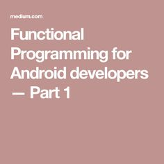 Functional Programming for Android developers — Part 1
