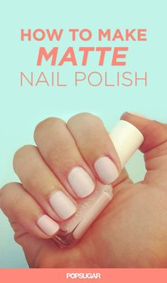 Matte nail polish is one of the hottest beauty trends, but you don't have to buy an extra bottle of lacquer to be in style! Make your own matte nail polish at home with this easy beauty DIY.