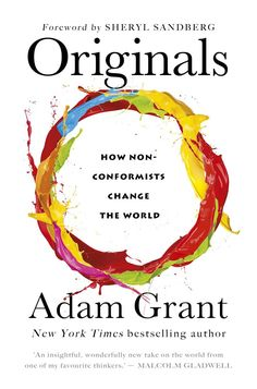"""The New York Times bestseller that examines how people can champion new ideas—and how leaders can fight groupthink, from the author of Give and Take""""Reading Originals made me feel like I was seated across from Adam Grant at a dinner party, as o. Books 2016, New Books, Good Books, Books To Read, Malcolm Gladwell, Reading Lists, Book Lists, Happy Reading, Adam Grant"""