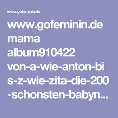 www.gofeminin.de mama album910422 von-a-wie-anton-bis-z-wie-zita-die-200-schonsten-babynamen-0.html#p67