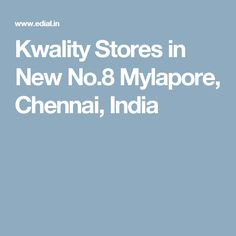 Kwality Stores in New No.8 Mylapore, Chennai, India