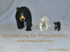Storytelling for preschoolers using prompts and props (From The Pleasantest Thing)