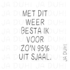 Sjaal. Ja Duh! #humor #spreuk #Nederlands #lachen #lol #quote #tekst #herkenbaar #winter #kou #koud