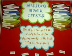 Library Displays: Missing Book Titles Put pictures of book covers up with a part of the title covered. Make titles of the missing words and get the kids to figure out where they belong! Library Work, Teen Library, Class Library, Elementary Library, Library Lessons, Library Ideas, Library Design, Library Bulletin Boards, Bulletin Board Display